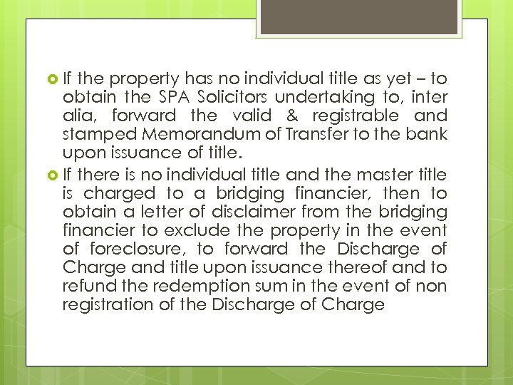 If the property has no individual title as yet – to obtain the