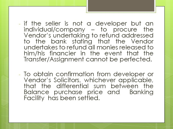- if the seller is not a developer but an individual/company – to procure
