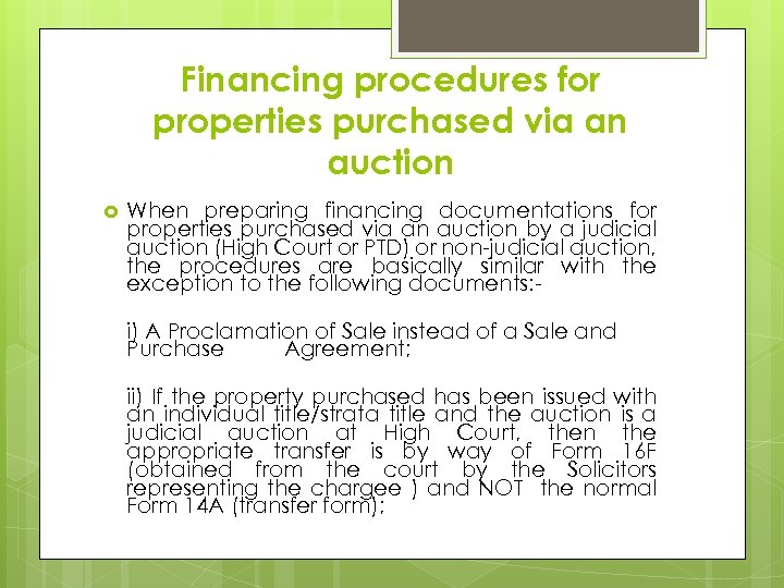 Financing procedures for properties purchased via an auction When preparing financing documentations for properties