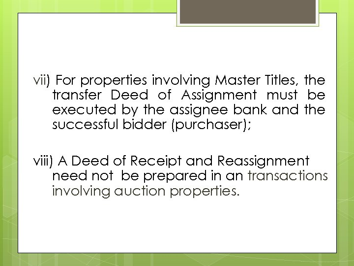 vii) For properties involving Master Titles, the transfer Deed of Assignment must be executed