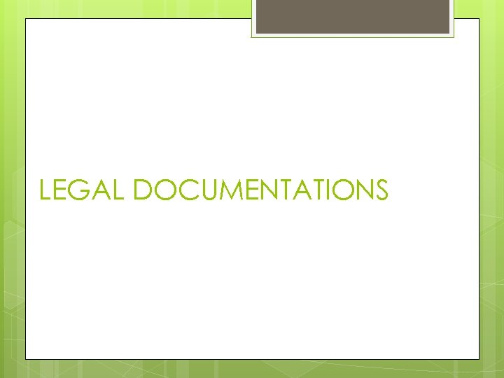 LEGAL DOCUMENTATIONS
