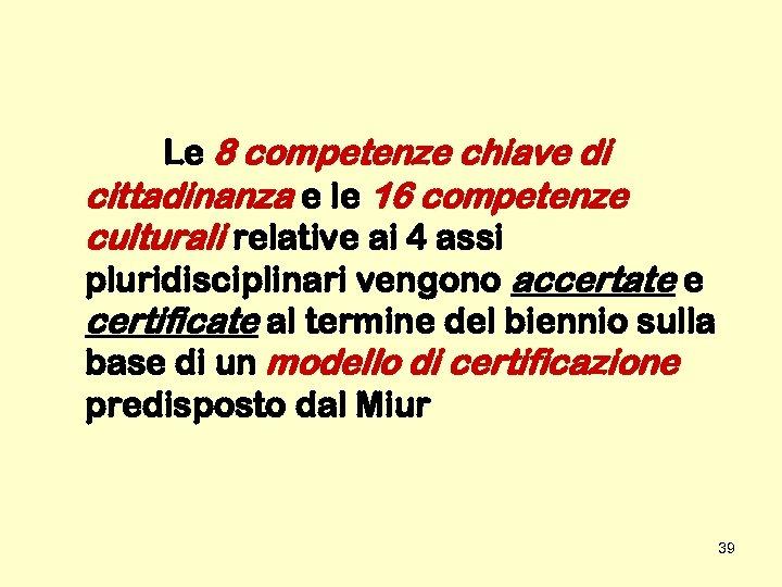 Le 8 competenze chiave di cittadinanza e le 16 competenze culturali relative ai 4