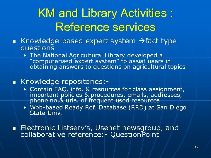 KM and Library Activities : Reference services n Knowledge-based expert system fact type questions