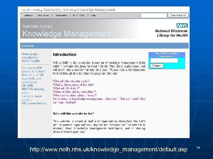 http: //www. nelh. nhs. uk/knowledge_management/default. asp 34