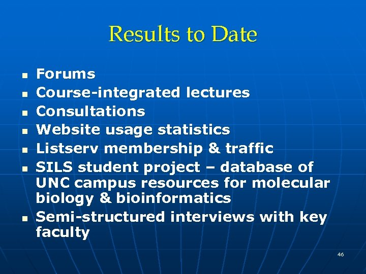 Results to Date n n n n Forums Course-integrated lectures Consultations Website usage statistics