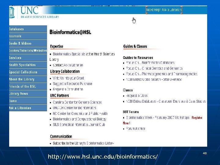 http: //www. hsl. unc. edu/bioinformatics/ 48