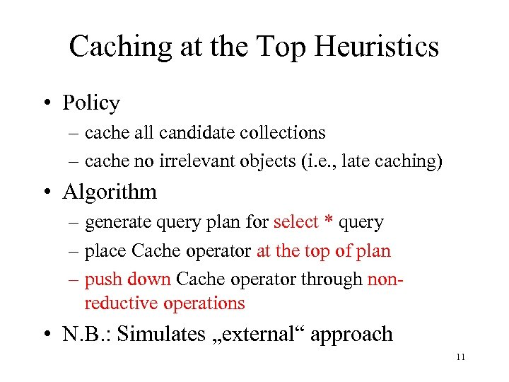 Caching at the Top Heuristics • Policy – cache all candidate collections – cache