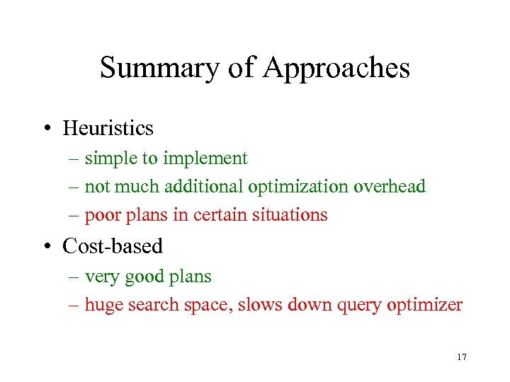 Summary of Approaches • Heuristics – simple to implement – not much additional optimization