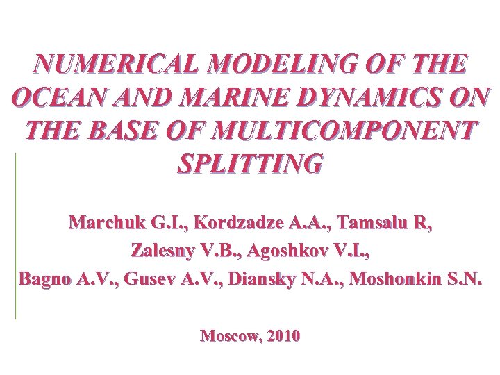 NUMERICAL MODELING OF THE OCEAN AND MARINE DYNAMICS ON THE BASE OF MULTICOMPONENT SPLITTING