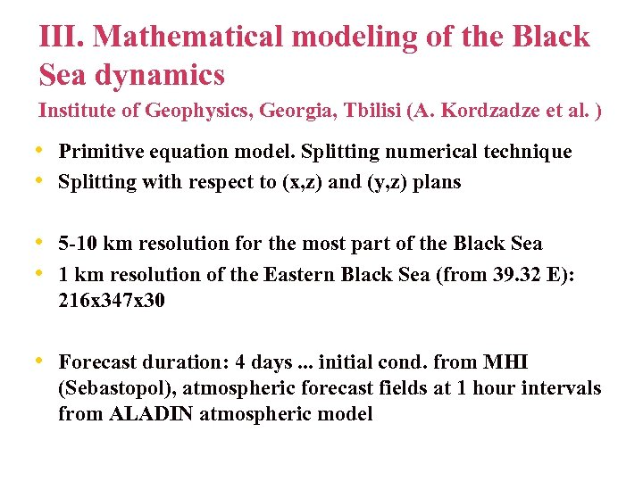 III. Mathematical modeling of the Black Sea dynamics Institute of Geophysics, Georgia, Tbilisi (A.