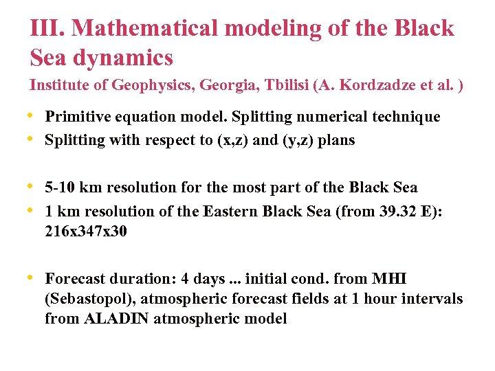 III. Mathematical modeling of the Black Sea dynamics Institute of Geophysics, Georgia, Tbilisi (A.