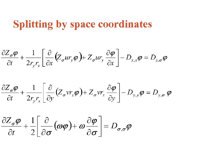 Splitting by space coordinates