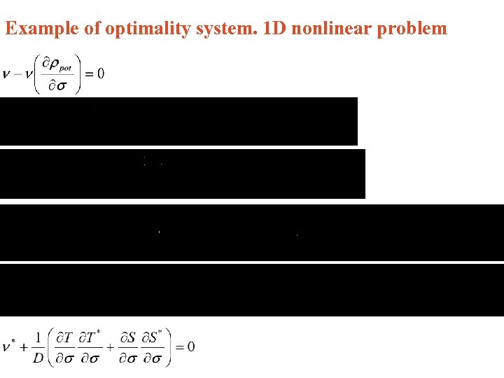 Example of optimality system. 1 D nonlinear problem