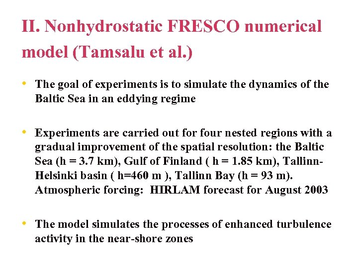 II. Nonhydrostatic FRESCO numerical model (Tamsalu et al. ) • The goal of experiments