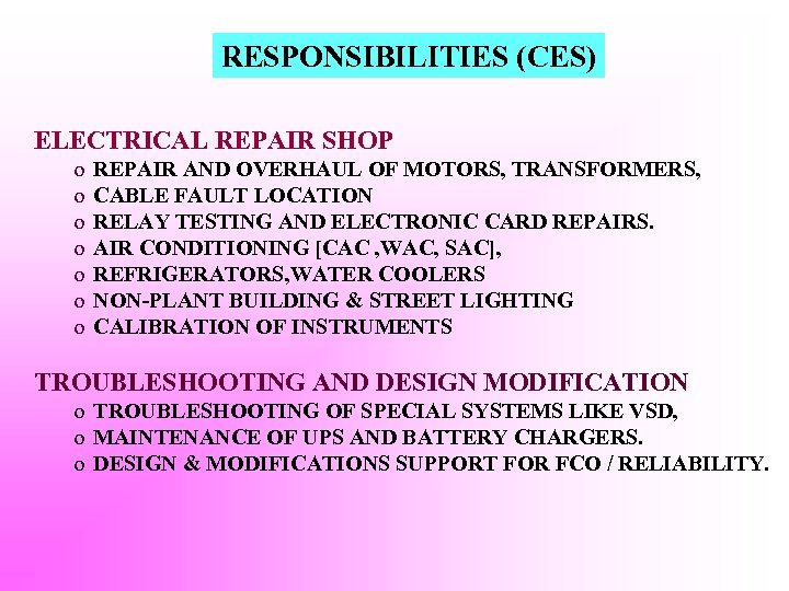 RESPONSIBILITIES (CES) ELECTRICAL REPAIR SHOP o o o o REPAIR AND OVERHAUL OF MOTORS,