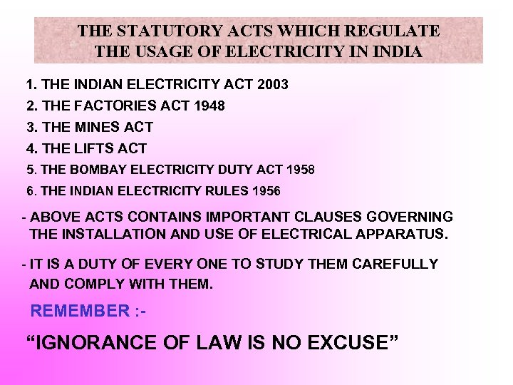 THE STATUTORY ACTS WHICH REGULATE THE USAGE OF ELECTRICITY IN INDIA 1. THE INDIAN