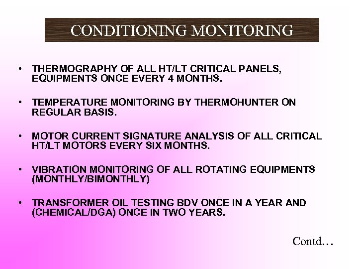 CONDITIONING MONITORING • THERMOGRAPHY OF ALL HT/LT CRITICAL PANELS, EQUIPMENTS ONCE EVERY 4 MONTHS.