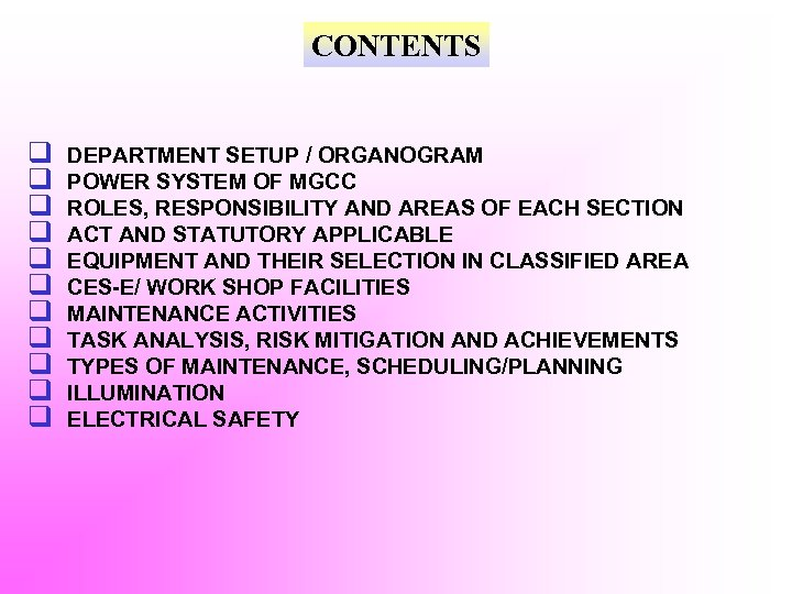 CONTENTS q q q DEPARTMENT SETUP / ORGANOGRAM POWER SYSTEM OF MGCC ROLES, RESPONSIBILITY