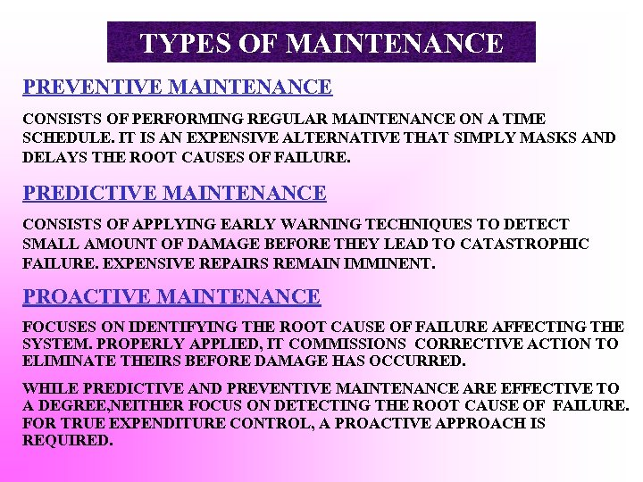 TYPES OF MAINTENANCE PREVENTIVE MAINTENANCE CONSISTS OF PERFORMING REGULAR MAINTENANCE ON A TIME SCHEDULE.