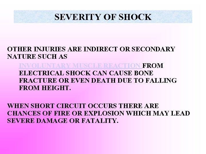 SEVERITY OF SHOCK OTHER INJURIES ARE INDIRECT OR SECONDARY NATURE SUCH AS INVOLUNTARY MUSCLE