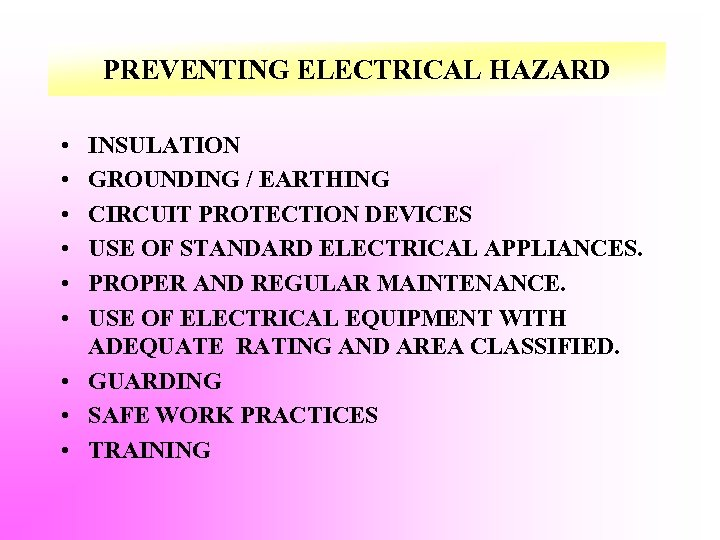 PREVENTING ELECTRICAL HAZARD • • • INSULATION GROUNDING / EARTHING CIRCUIT PROTECTION DEVICES USE
