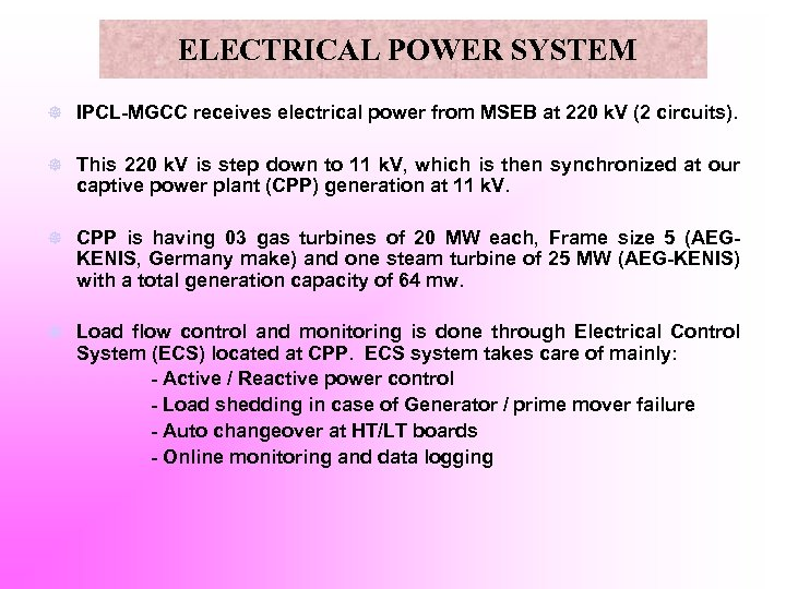 ELECTRICAL POWER SYSTEM ] IPCL-MGCC receives electrical power from MSEB at 220 k. V