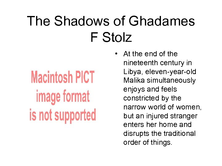 The Shadows of Ghadames F Stolz • At the end of the nineteenth century