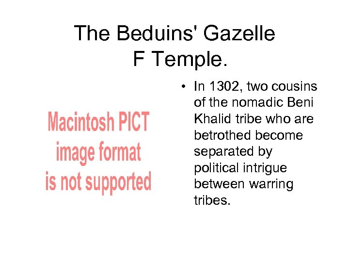 The Beduins' Gazelle F Temple. • In 1302, two cousins of the nomadic Beni