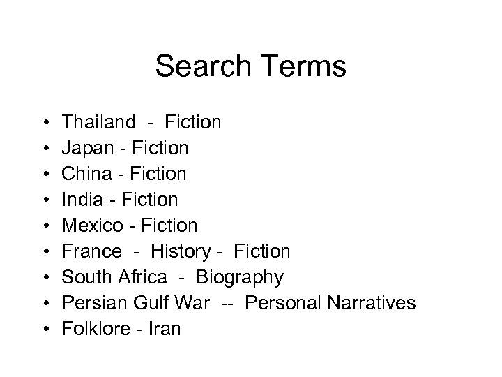 Search Terms • • • Thailand - Fiction Japan - Fiction China - Fiction