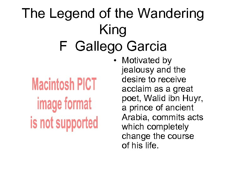 The Legend of the Wandering King F Gallego Garcia • Motivated by jealousy and