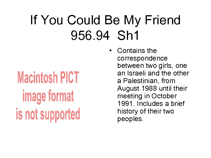 If You Could Be My Friend 956. 94 Sh 1 • Contains the correspondence