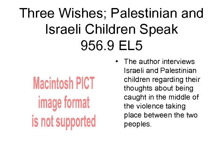Three Wishes; Palestinian and Israeli Children Speak 956. 9 EL 5 • The author