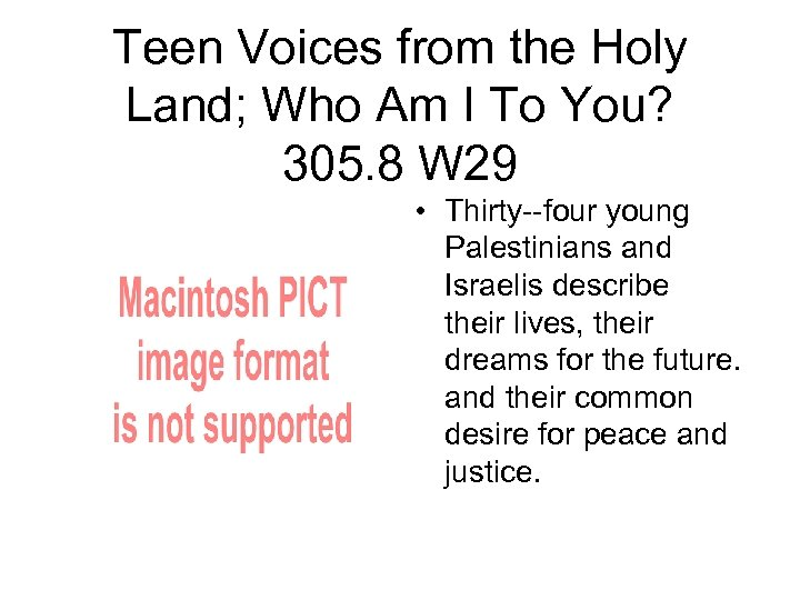 Teen Voices from the Holy Land; Who Am I To You? 305. 8 W