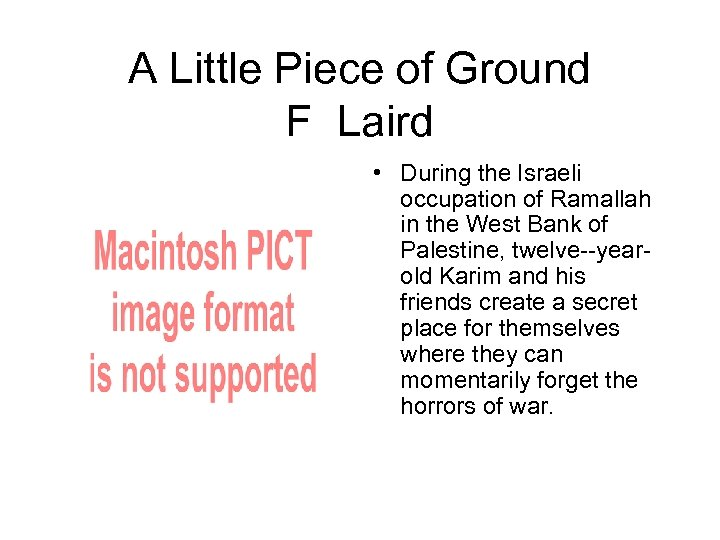 A Little Piece of Ground F Laird • During the Israeli occupation of Ramallah