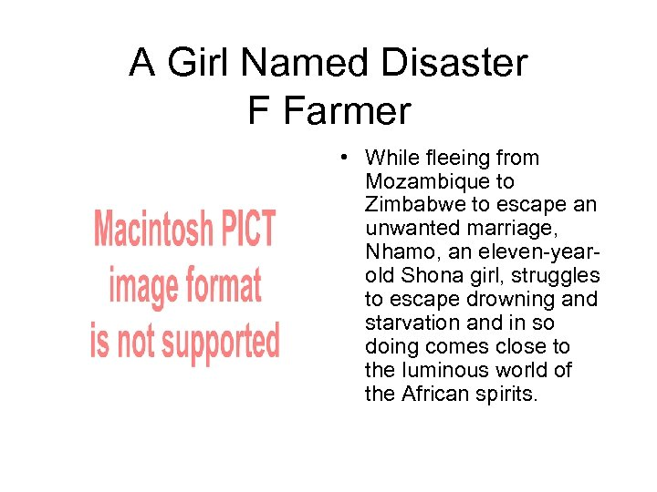 A Girl Named Disaster F Farmer • While fleeing from Mozambique to Zimbabwe to