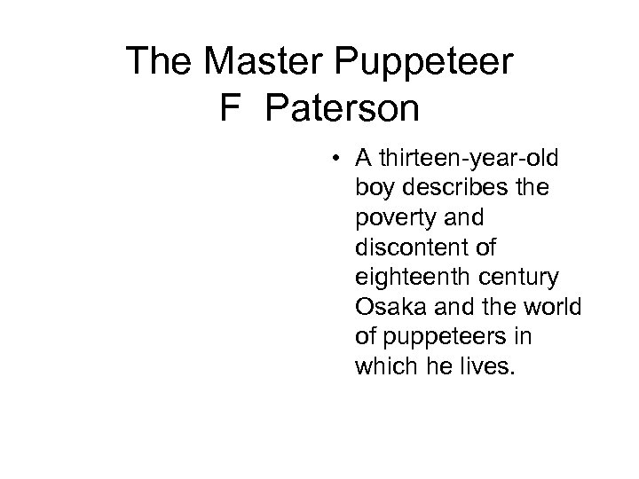 The Master Puppeteer F Paterson • A thirteen-year-old boy describes the poverty and discontent