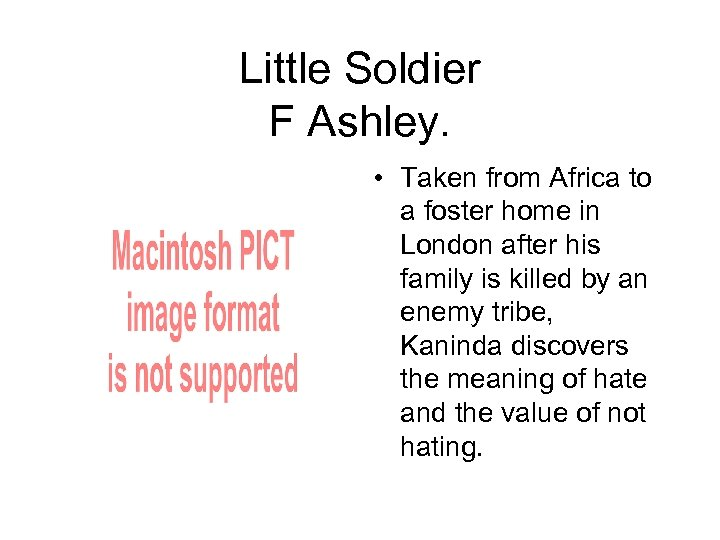 Little Soldier F Ashley. • Taken from Africa to a foster home in London
