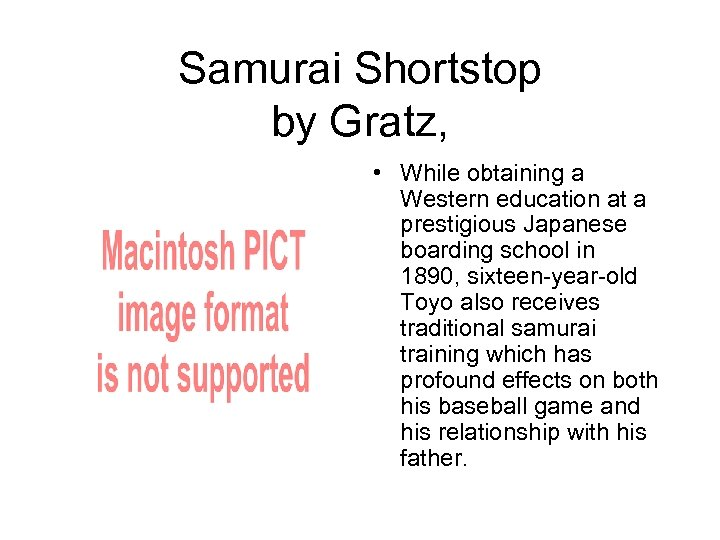 Samurai Shortstop by Gratz, • While obtaining a Western education at a prestigious Japanese