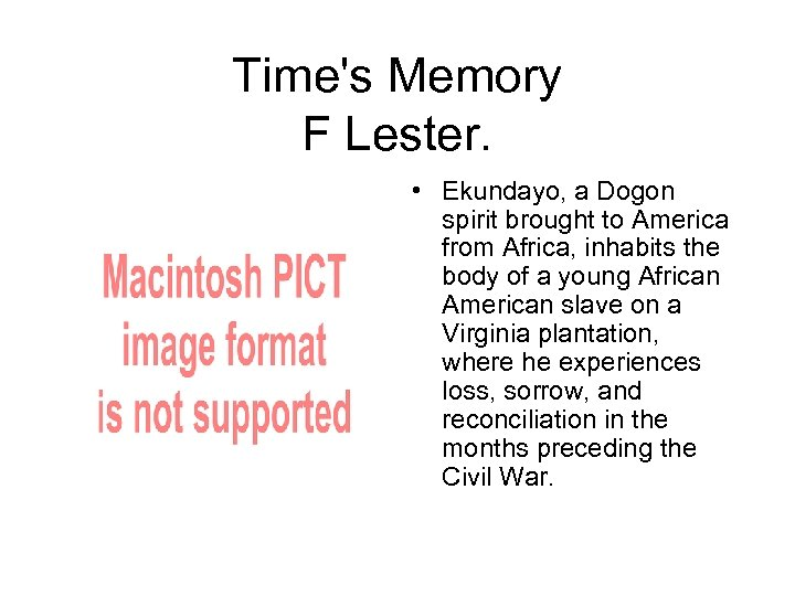Time's Memory F Lester. • Ekundayo, a Dogon spirit brought to America from Africa,