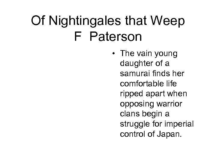 Of Nightingales that Weep F Paterson • The vain young daughter of a samurai