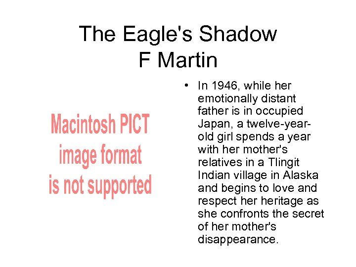 The Eagle's Shadow F Martin • In 1946, while her emotionally distant father is