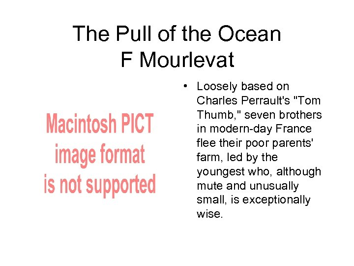 The Pull of the Ocean F Mourlevat • Loosely based on Charles Perrault's