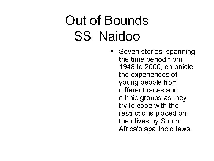 Out of Bounds SS Naidoo • Seven stories, spanning the time period from 1948
