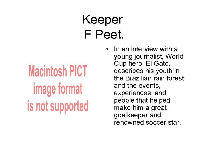 Keeper F Peet. • In an interview with a young journalist, World Cup hero,