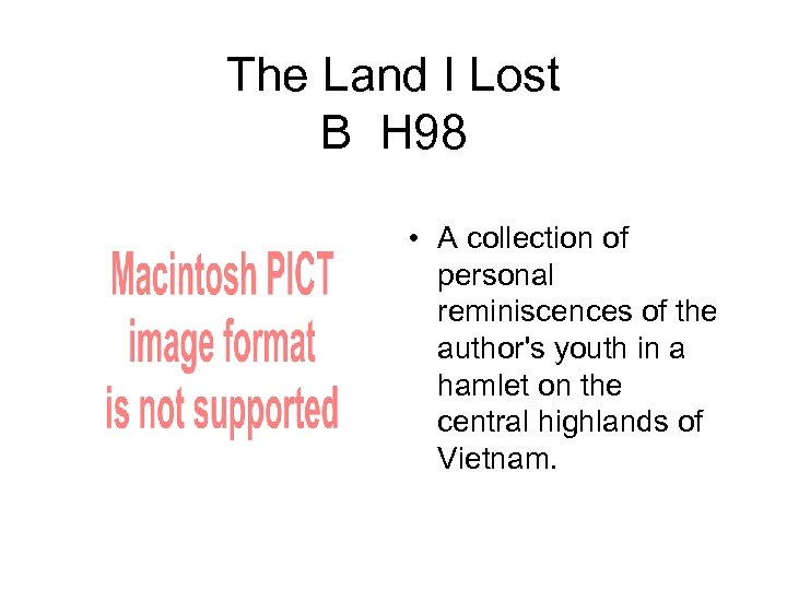 The Land I Lost B H 98 • A collection of personal reminiscences of