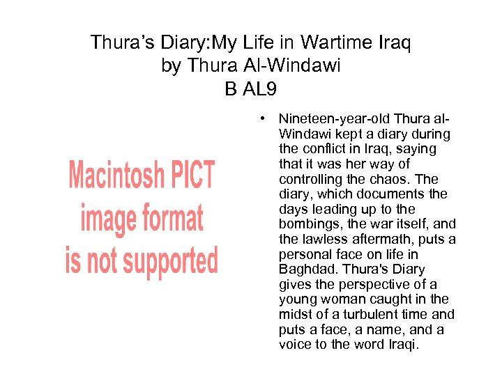 Thura's Diary: My Life in Wartime Iraq by Thura Al-Windawi B AL 9 •