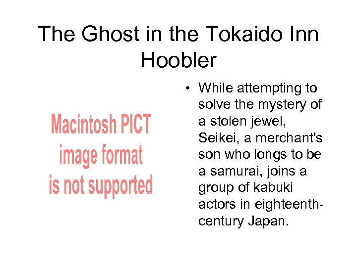 The Ghost in the Tokaido Inn Hoobler • While attempting to solve the mystery
