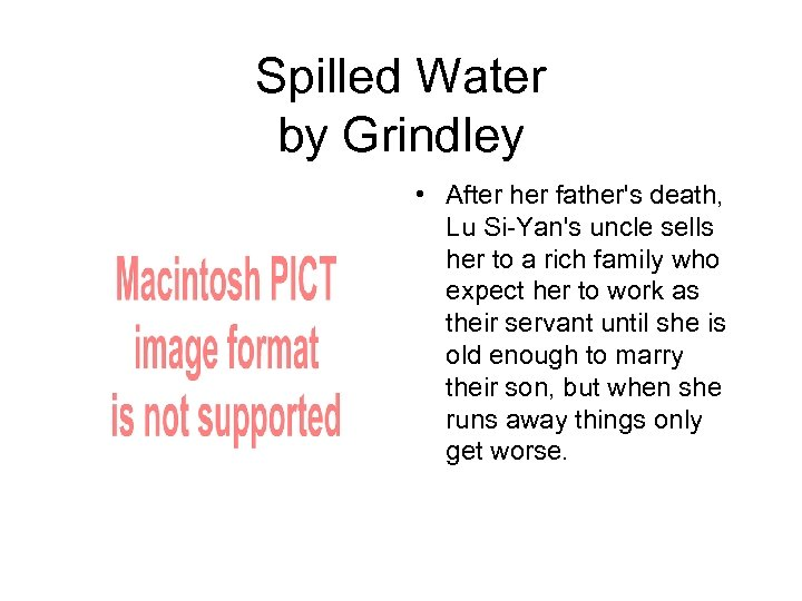 Spilled Water by Grindley • After her father's death, Lu Si-Yan's uncle sells her