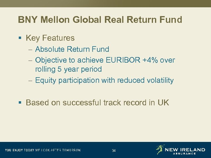 BNY Mellon Global Return Fund § Key Features – Absolute Return Fund – Objective