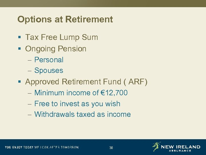 Options at Retirement § Tax Free Lump Sum § Ongoing Pension – Personal –